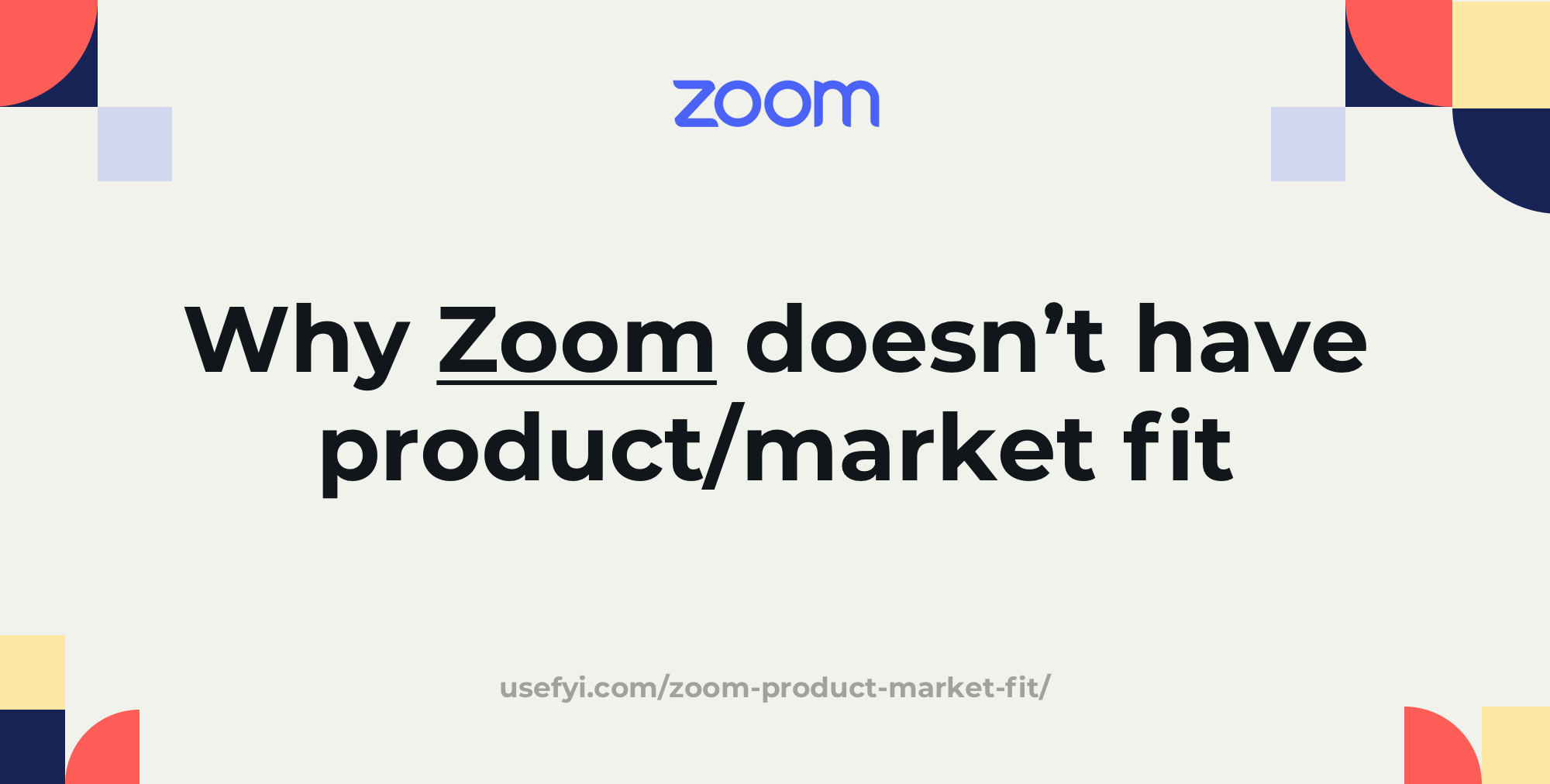 Why Zoom does not have product-market fit